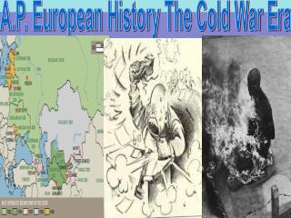 A.P. European History The Cold War Era