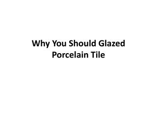 Why You Should Glazed Porcelain Tile