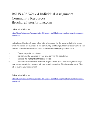 BSHS 405 Week 4 Individual Assignment Community Resources Brochure//tutorfortune.com