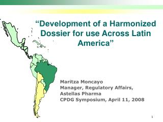 """Development of a Harmonized Dossier for use Across Latin America"""