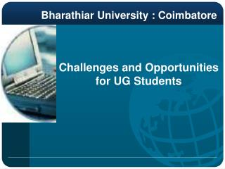 Challenges and Opportunities for UG Students