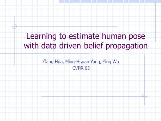 Learning to estimate human pose with data driven belief propagation