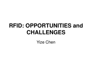 RFID: OPPORTUNITIES  and  CHALLENGES