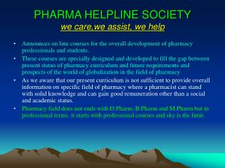PHARMA HELPLINE SOCIETY we care,we assist, we help