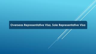 Sole Representative Visa | Overseas Representative Visa
