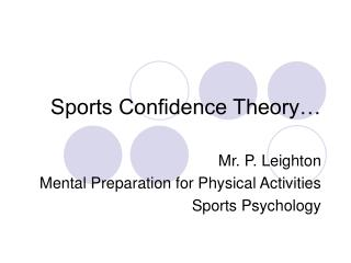 Sports Confidence Theory…