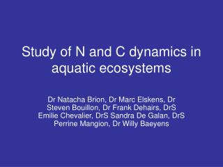 Study of N and C dynamics in aquatic ecosystems