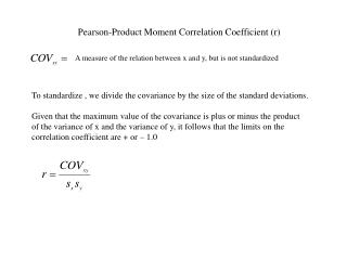 Pearson-Product Moment Correlation Coefficient (r)