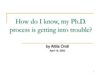 How do I know, my Ph.D. process is getting into trouble?