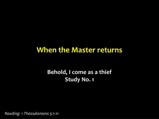 When the Master returns
