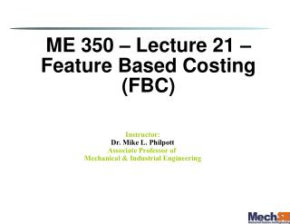 ME 350   Lecture 21   Feature Based Costing FBC