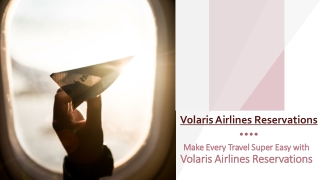 Make every travel super easy with Volaris Airlines Reservations