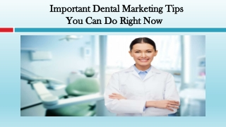 Important Dental Marketing Tips You Can Do Right Now