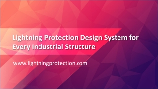 Necessity Of A Lightning Protection Design System For Every Industrial Structure