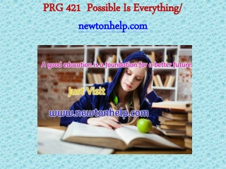 PRG 421 Possible Is Everything /newtonhelp.com