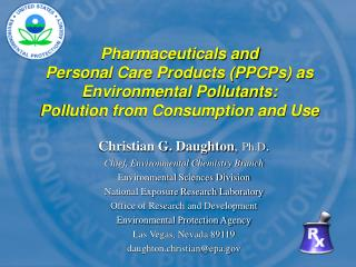 Pharmaceuticals and  Personal Care Products (PPCPs) as  Environmental Pollutants: Pollution from Consumption and Use