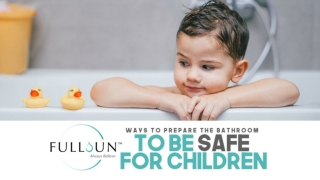 Ways To Prepare The Bathroom To Be Safe For Children