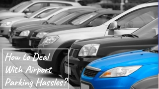 How to Deal With Airport Parking Hassles?