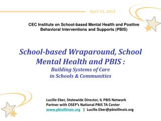 Lucille Eber, Statewide Director, IL PBIS Network Partner with OSEP's National PBIS TA Center www.pbisillinois.org    |