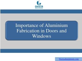 Importance of Aluminium Fabrication in Doors and Windows