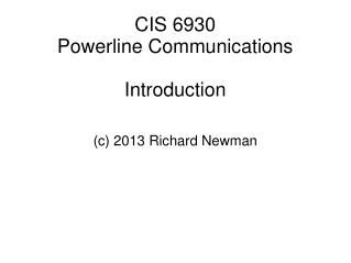 CIS 6930 Powerline Communications Introduction