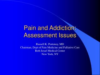 Pain and Addiction:  Assessment Issues