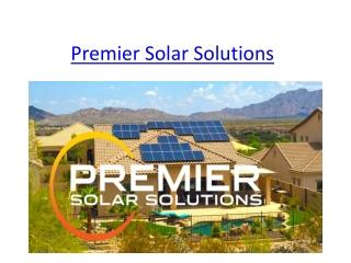 Leader in Solar Energy Solutions - Premier Solar Solutions