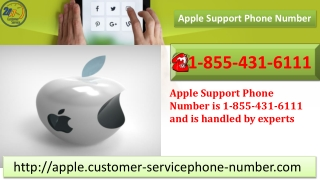 Apple Support Phone Number is 1-855-431-6111 and is handled by experts