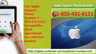 Our Apple Support Phone Number 1-855-431-6111 is round the clock operational via a toll-free number