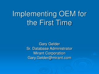 Implementing OEM for the First Time