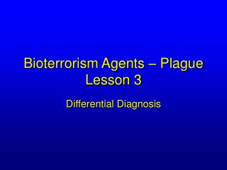 Bioterrorism Agents – Plague Lesson 3