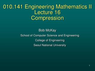 010.141 Engineering Mathematics II Lecture 16 Compression
