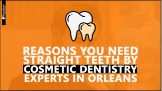 Reasons You Need Straight Teeth by Cosmetic Dentistry Experts in Orleans