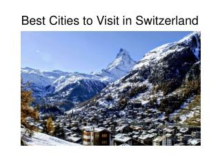 Best cities in Switzerland to visit