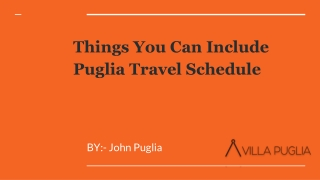 Things You Can Include Puglia Travel Schedule