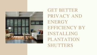Get better privacy and energy efficiency by installing plantation shutters