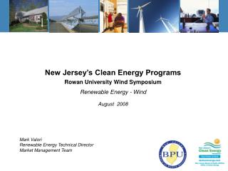 New Jersey's Clean Energy Programs Rowan University Wind Symposium Renewable Energy - Wind August  2008