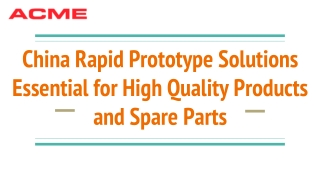 China Rapid Prototype Solutions Essential for High Quality Products and Spare Parts
