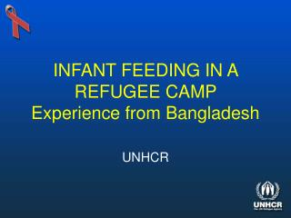 INFANT FEEDING IN A REFUGEE CAMP  Experience from Bangladesh