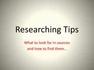 Researching Tips