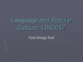 Language and Popular Culture: LING057