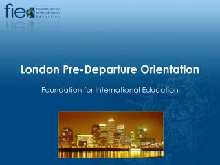 London Pre-Departure Orientation
