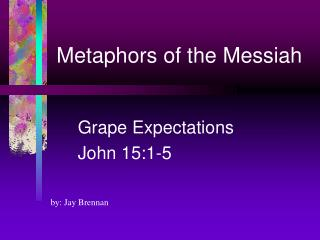 Metaphors of the Messiah