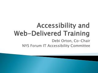 Accessibility and  Web-Delivered Training