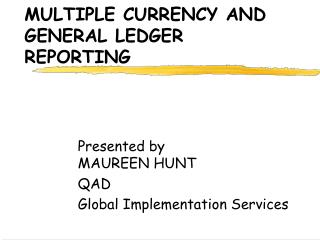 MULTIPLE CURRENCY AND GENERAL LEDGER REPORTING