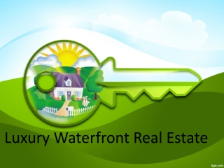 Luxury Waterfront Real Estate
