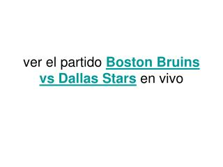 Ver el partido Boston Bruins vs Dallas Stars en vivo pour In