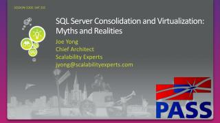 SQL Server Consolidation and Virtualization: Myths and Realities
