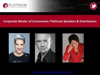 Corporate Master of Ceremonies: Platinum Speakers & Entertainers