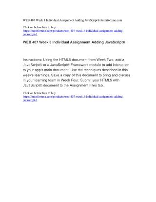 WEB 407 Week 3 Individual Assignment Adding JavaScript®//tutorfortune.com
